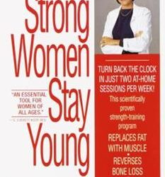 "Zoom Discussion: ""Strong Women Stay Young""  With Dr. Miriam E. Nelson  Thursday January 14th, 2021; 6:30pm"